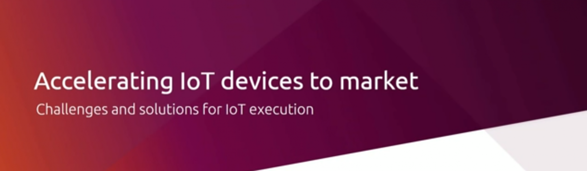 Webinar UBUNTU: Accelerating IoT device time to market